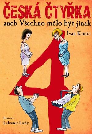 Česká čtyřka aneb Všechno mělo být jinak