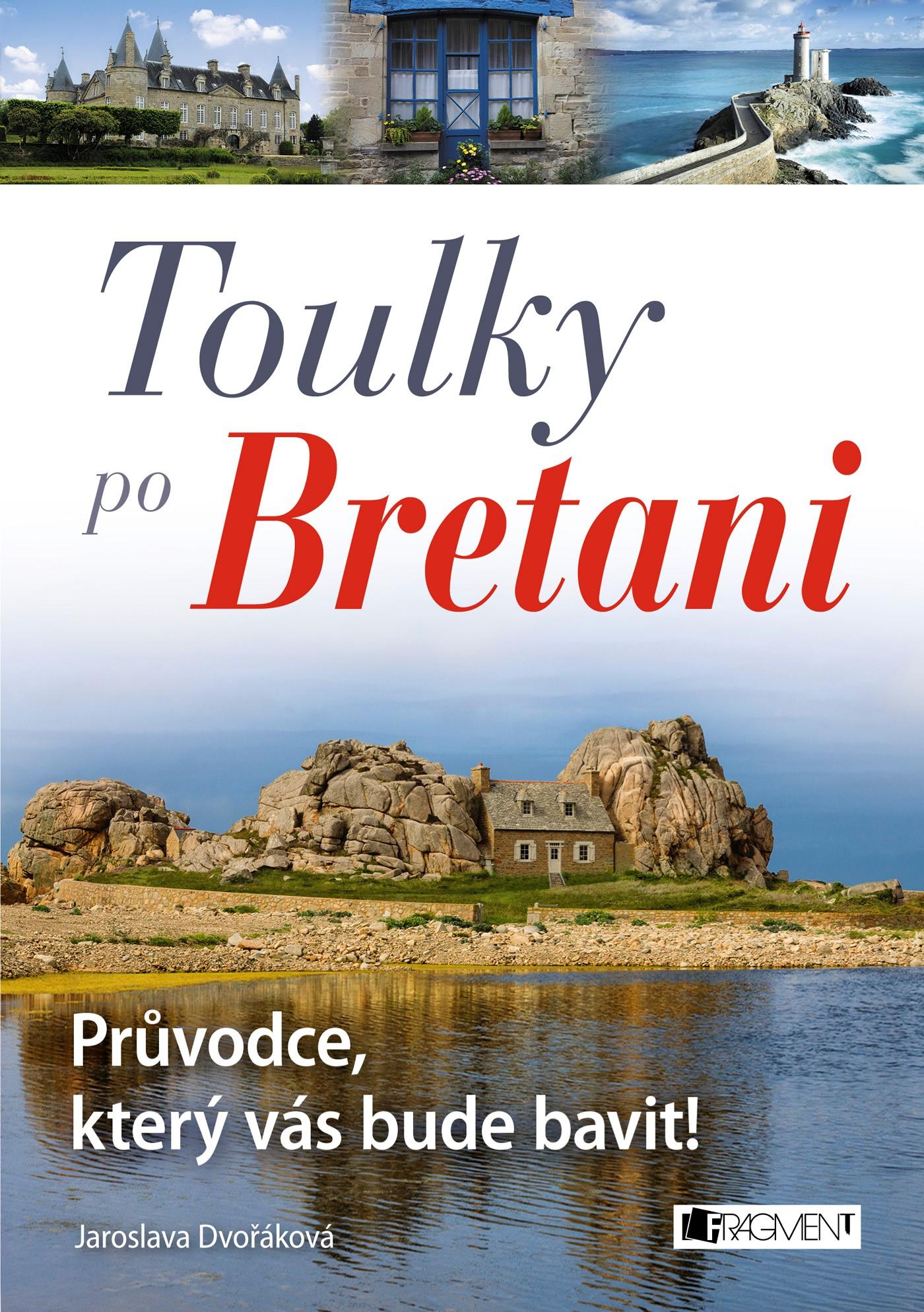 Toulky po Bretani – Průvodce, který vás bude bavit!