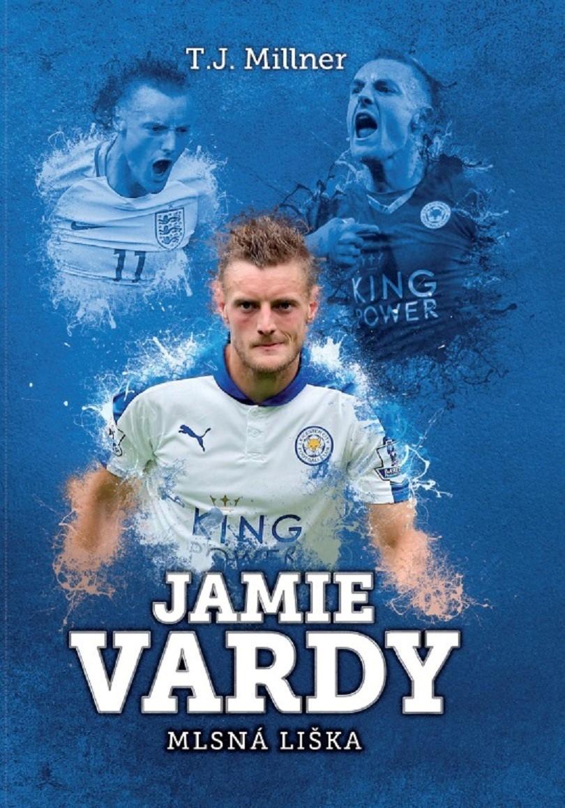 Jamie Vardy: mlsná liška | T.J. Millner