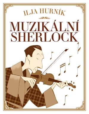 Ilja Hurník – Muzikální Sherlock