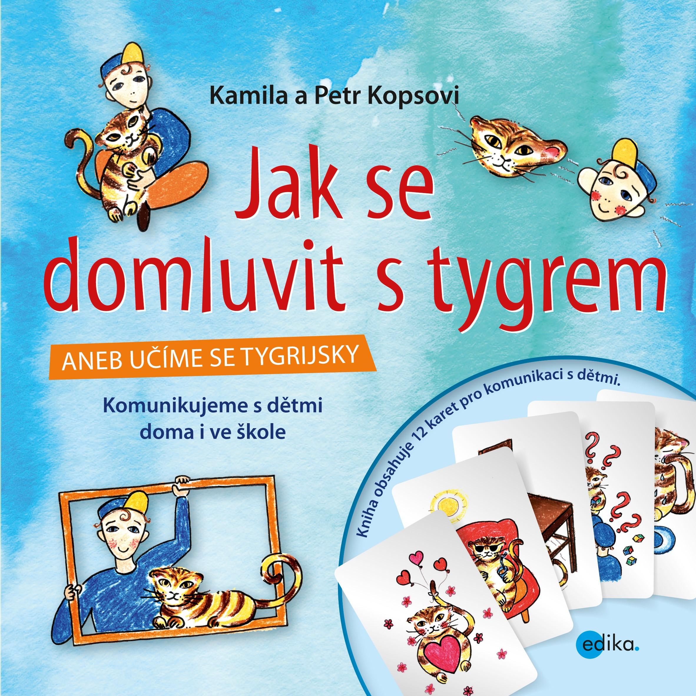 Jak se domluvit s tygrem | Kamila Kopsová, Petr Kops
