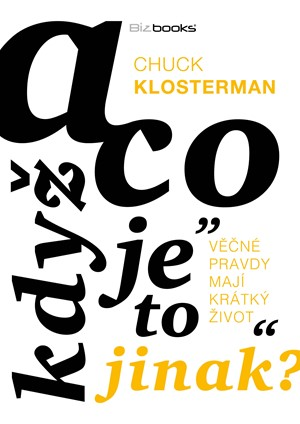 Chuck Klosterman – A co když je to jinak