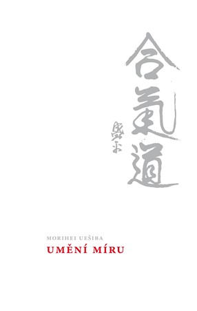 John Stevens, Morihei Uešiba – Umění míru