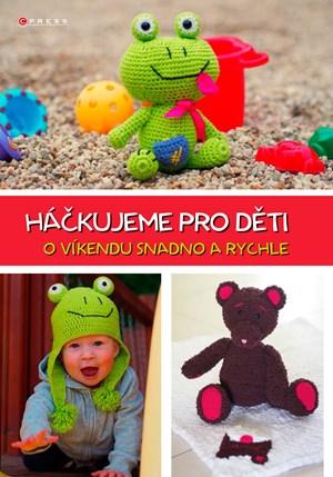 Háčkujeme pro děti | Jana Fučíková, Jana Fučíková