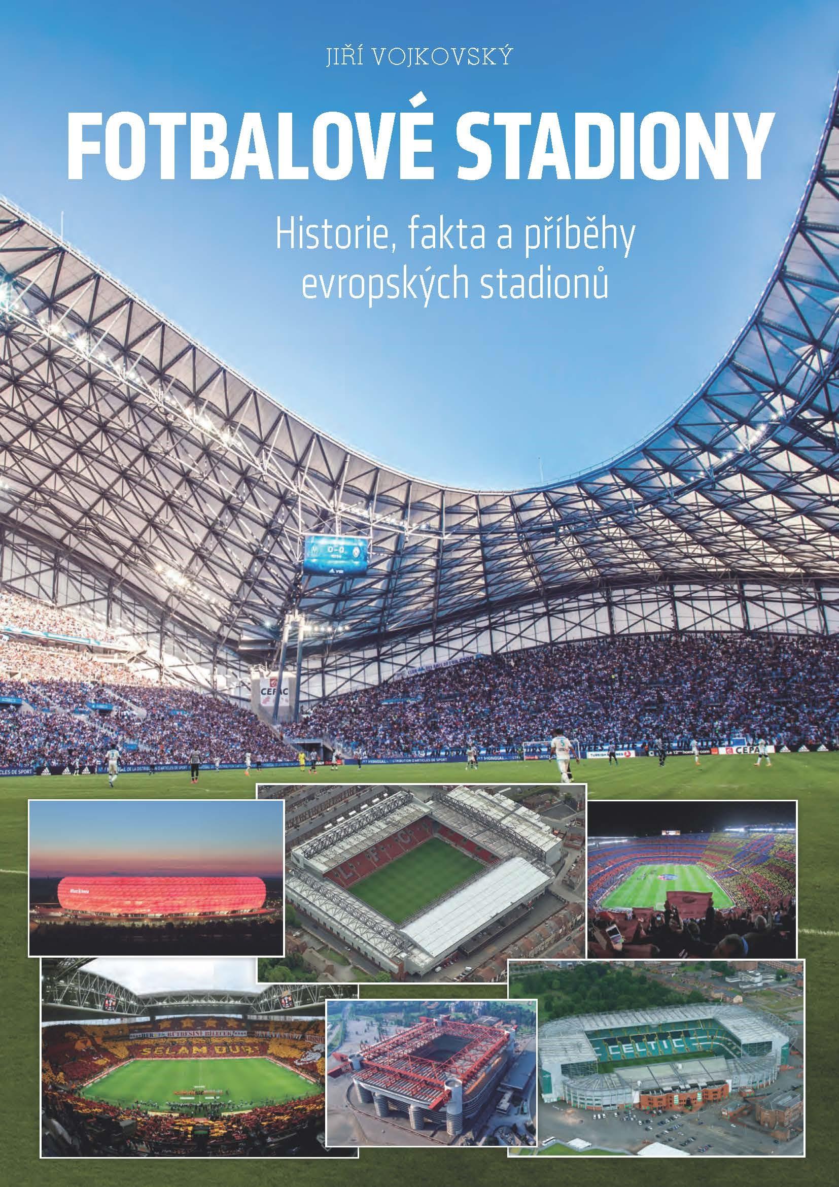 FOTBALOVÉ STADIONY - HISTORIE, FAKTA A P