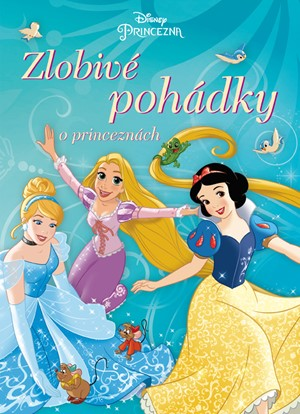 Princezna - Zlobivé pohádky o princeznách   Walt Disney, Walt Disney