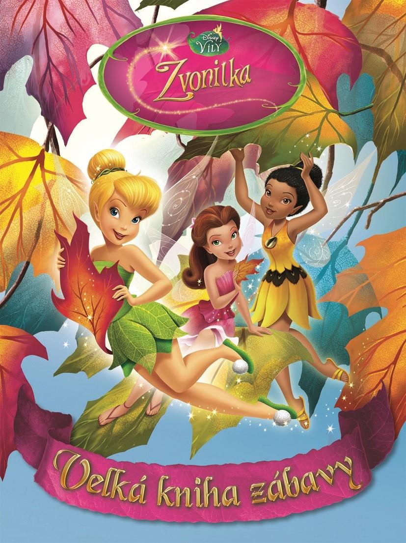 Víly - Zvonilka - Velká kniha zábavy | Walt Disney, Walt Disney