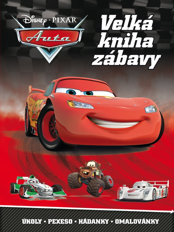 Auta - Velká kniha zábavy - Úkoly, pexeso, hádanky, omalovánky | Pixar, Pixar