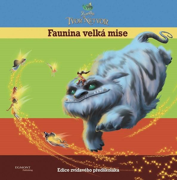 Víly - Zvonilka a tvor Netvor - Faunina velká mise - Edice zvídavého předškoláka | Walt Disney, Walt Disney