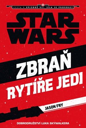 Star Wars - Cesta k epizodě VII. Síla se probouzí - Zbraň rytíře Jedi