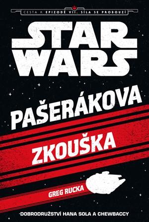 Star Wars - Cesta k epizodě VII: Síla se probouzí - Pašerákova zkouška