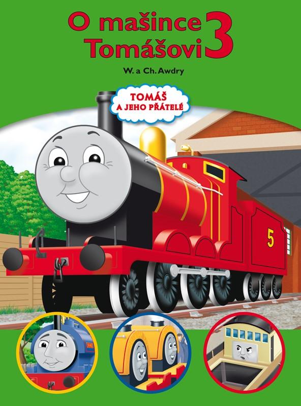 Tomáš a jeho přátelé - O mašince Tomášovi 3 | Wilbert Vere Awdry