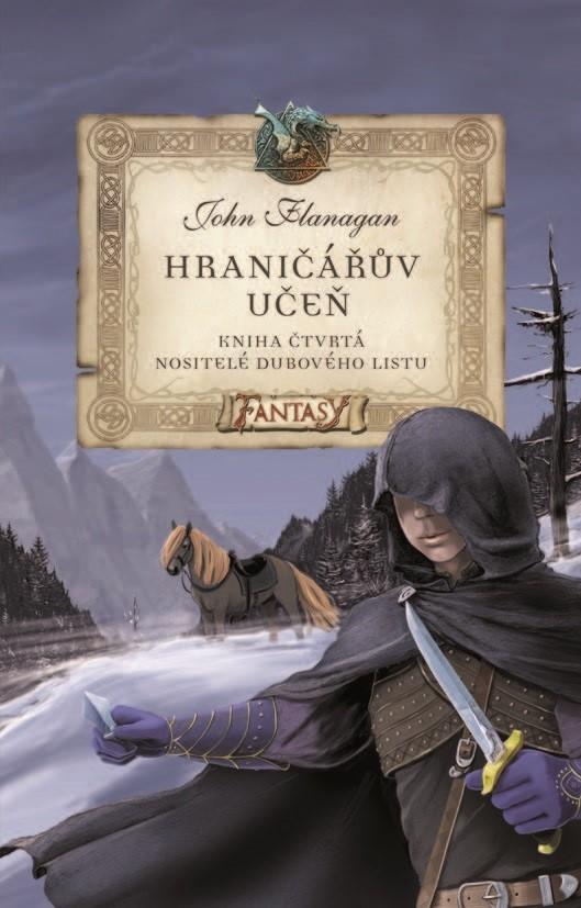 Hraničářův učeň - Kniha čtvrtá - Nositelé dubového listu | John Flanagan