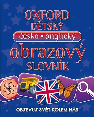 Oxfordský dětský česko-anglický obrazový slovník - Objevuj svět kolem nás