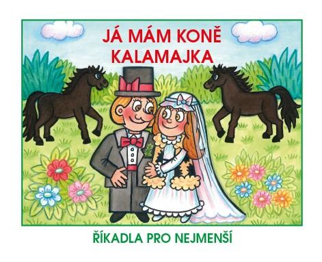 Já mám koně/Kalamajka - Říkadla pro nejmenší | Marcela Walterová