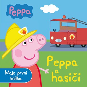 Peppa - Peppa a hasiči - Moje první knížka