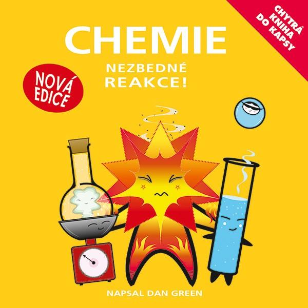 Chytrá kniha do kapsy - Chemie - Nezbedné reakce | Simon Basher, Dan Green