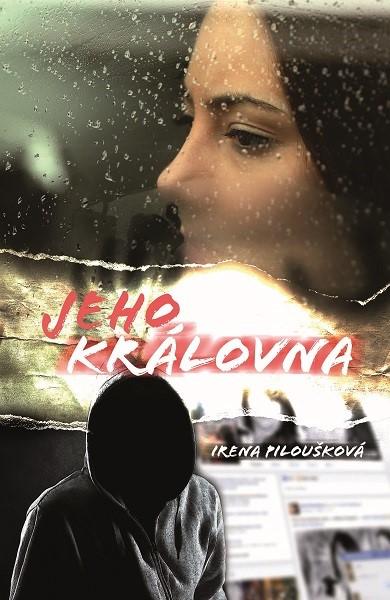 Jeho královna | Irena Piloušková