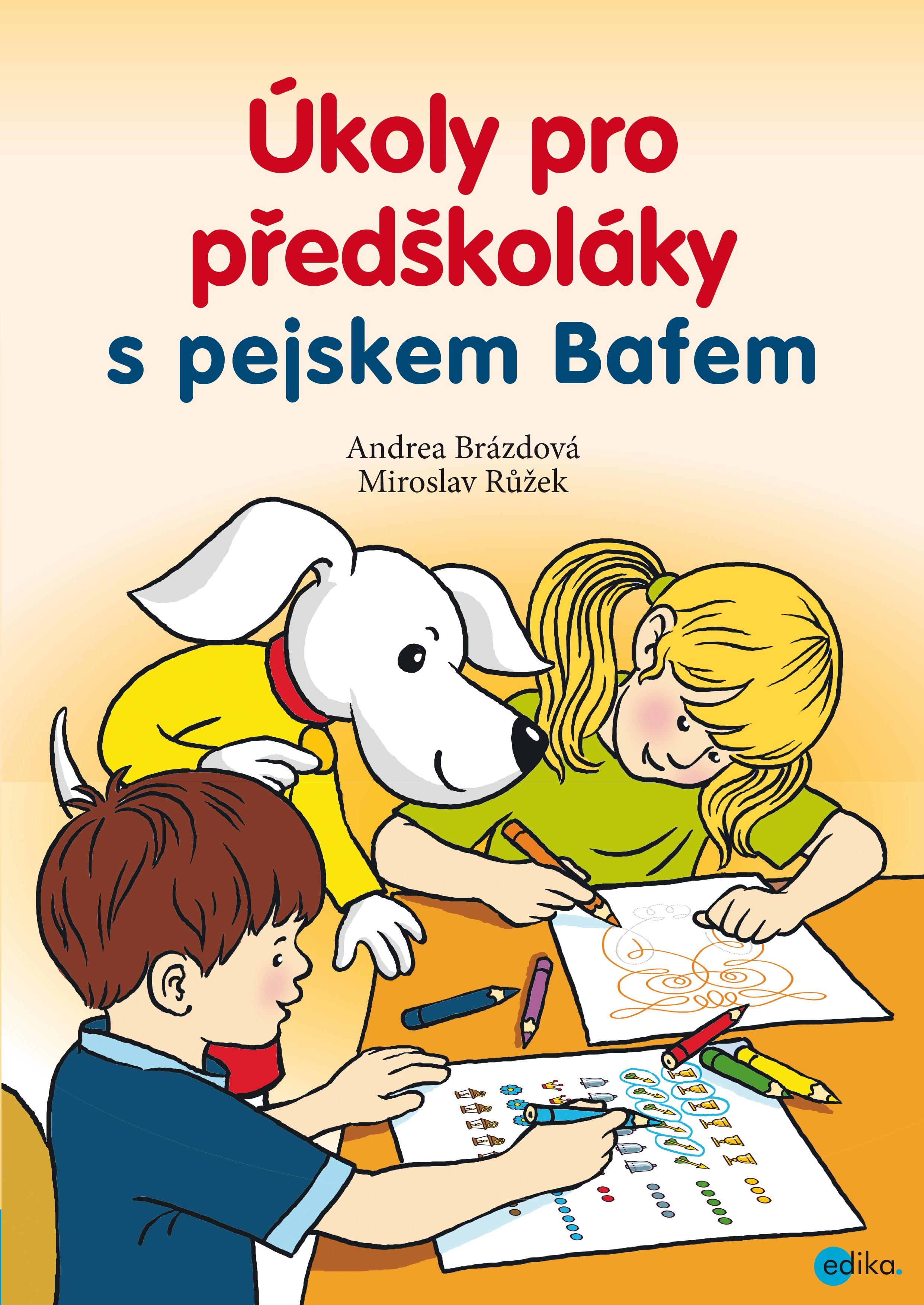 Úkoly pro předškoláky s pejskem Bafem | Miroslav Růžek, Andrea Brázdová