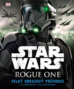 Star Wars: Rogue One Velký obrazový průvodce