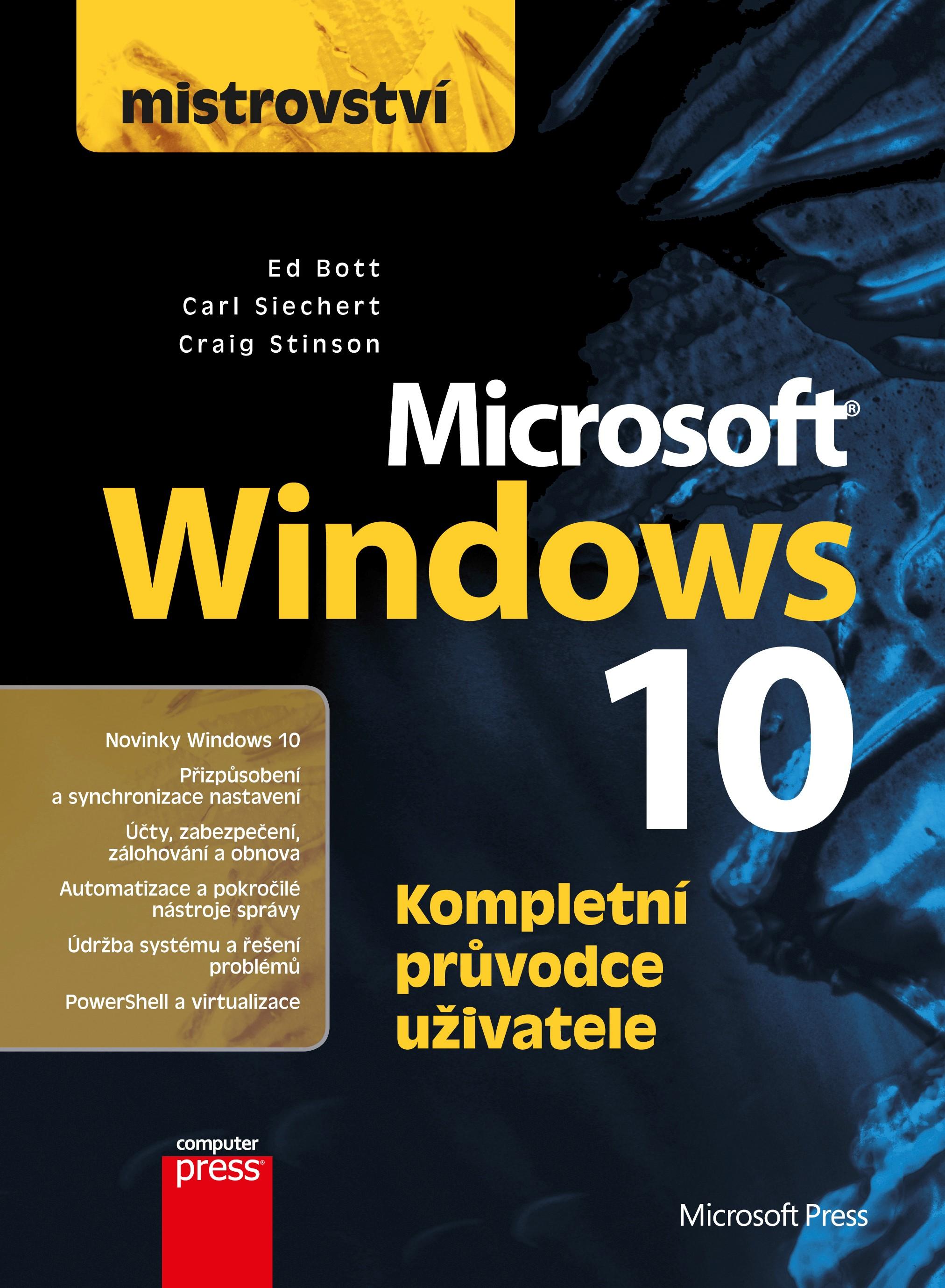 Mistrovství - Microsoft Windows 10   Ed Bott, Craig Stinson, Carl Siechert