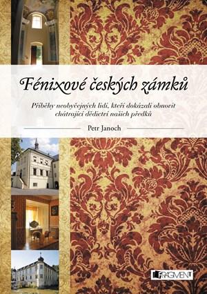 Fénixové českých zámků | Petr Janoch
