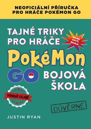 Tajné triky pro hráče Pokémon GO: Bojová škola | Justin Ryan
