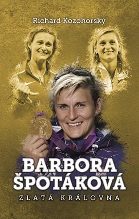 Barbora Špotáková: zlatá královna