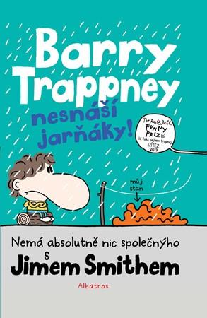 Jim Smith – Barry Trappney nesnáší jarňáky
