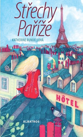 Katherine Rundellová – Střechy Paříže