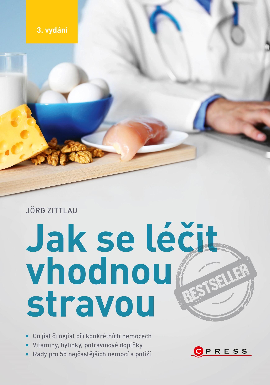 Jak se léčit vhodnou stravou, 3. vydání | Jörg Zittlau