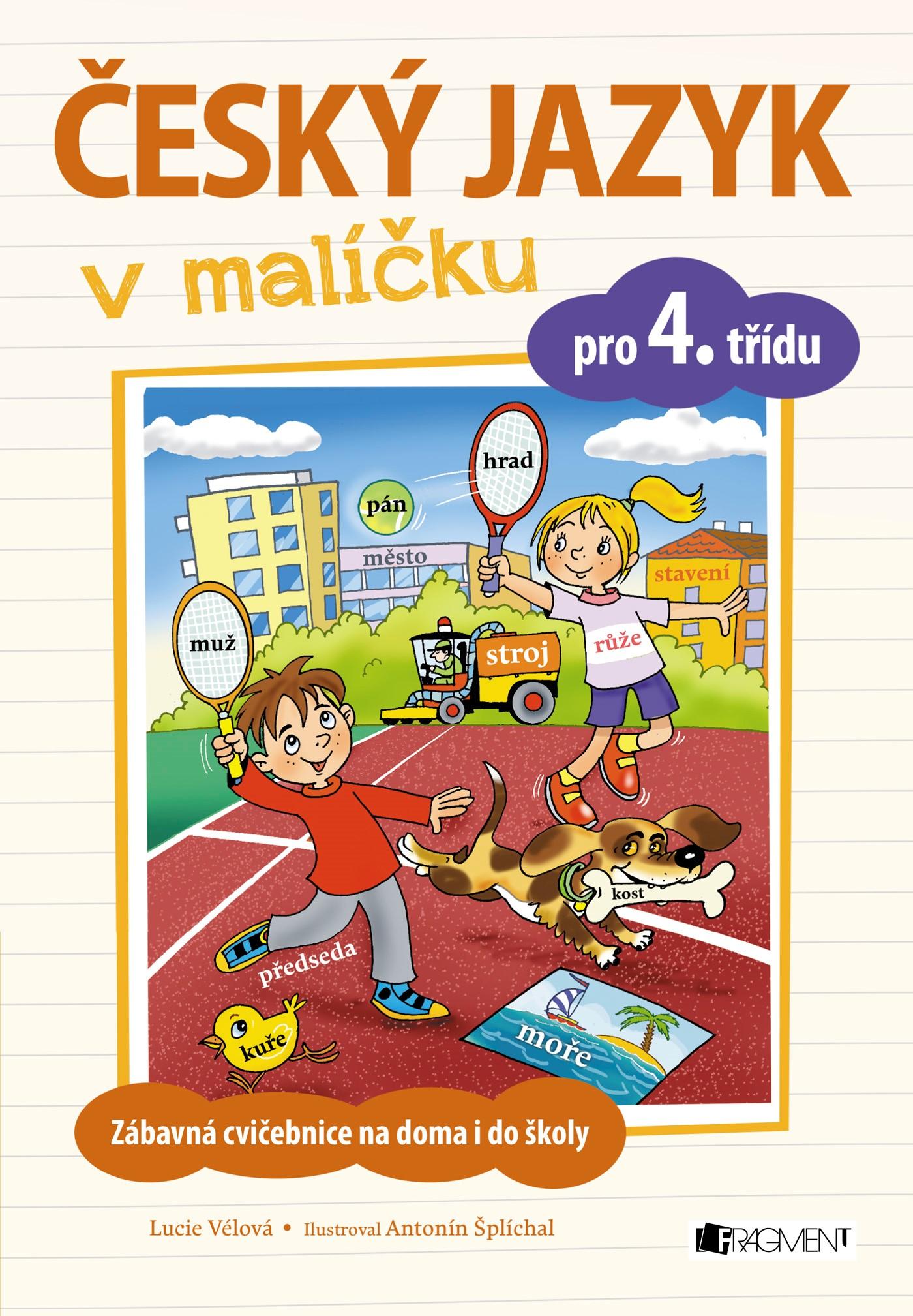 Český jazyk v malíčku pro 4. třídu   Lucie Vélová