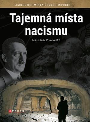 Tajemná místa nacismu | Milan Plch, Roman Plch