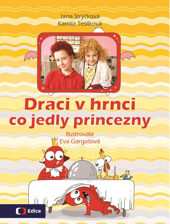 Draci v hrnci - Co jedly princezny | Kamila Teslíková, Jana Strýčková