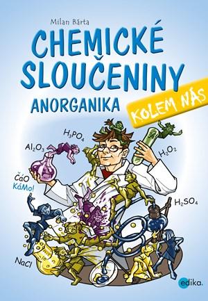 Chemické sloučeniny kolem nás – Anorganika