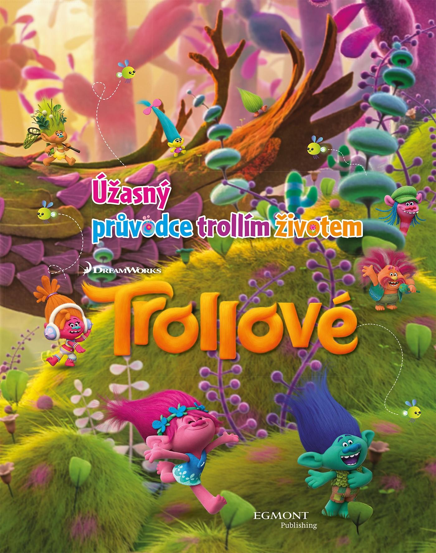 Trollové - Úžasný průvodce trollím životem |