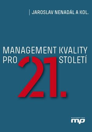 Management kvality pro 21. století | Jaroslav Nenadál a kol.