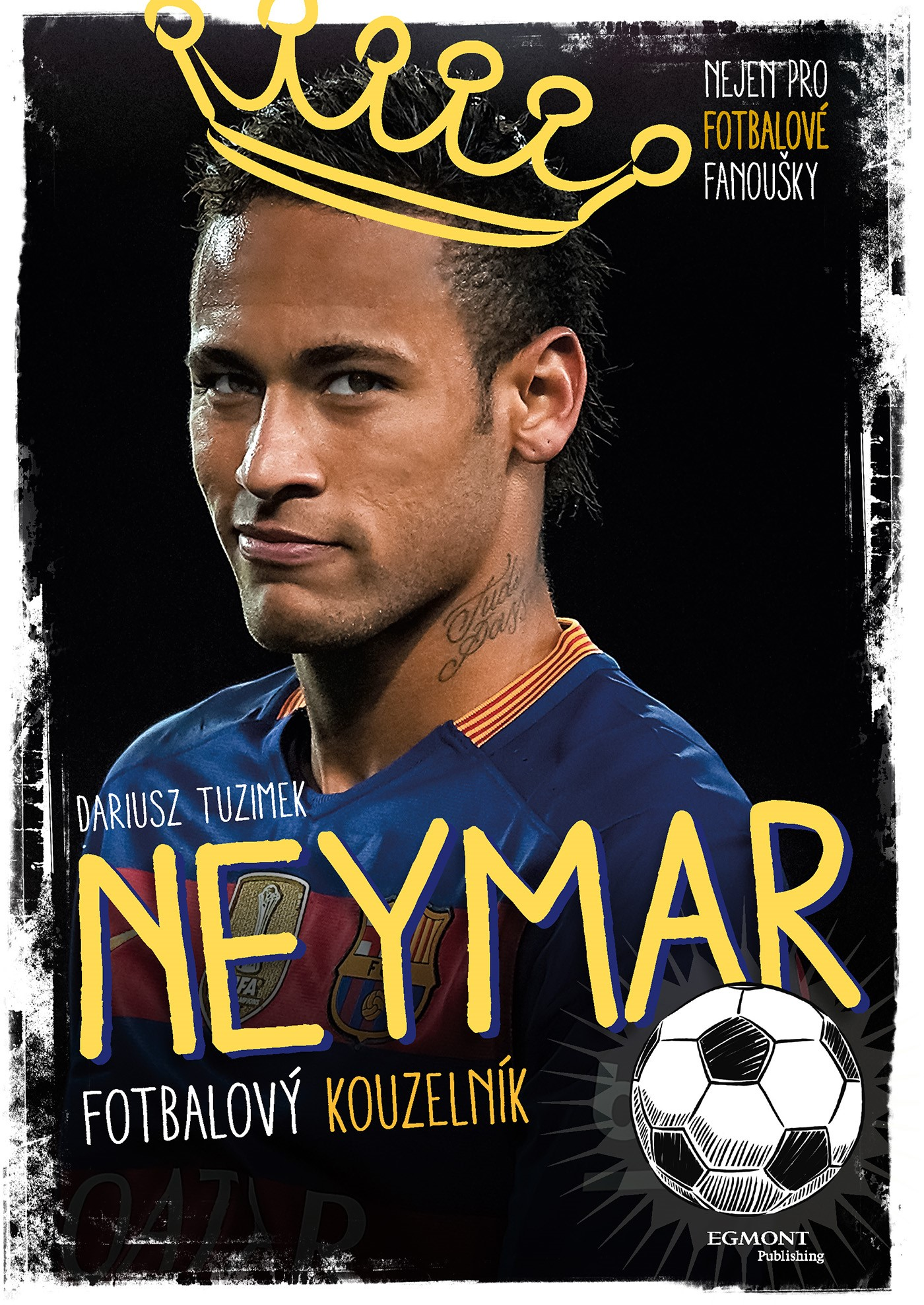 Neymar - Fotbalový kouzelník
