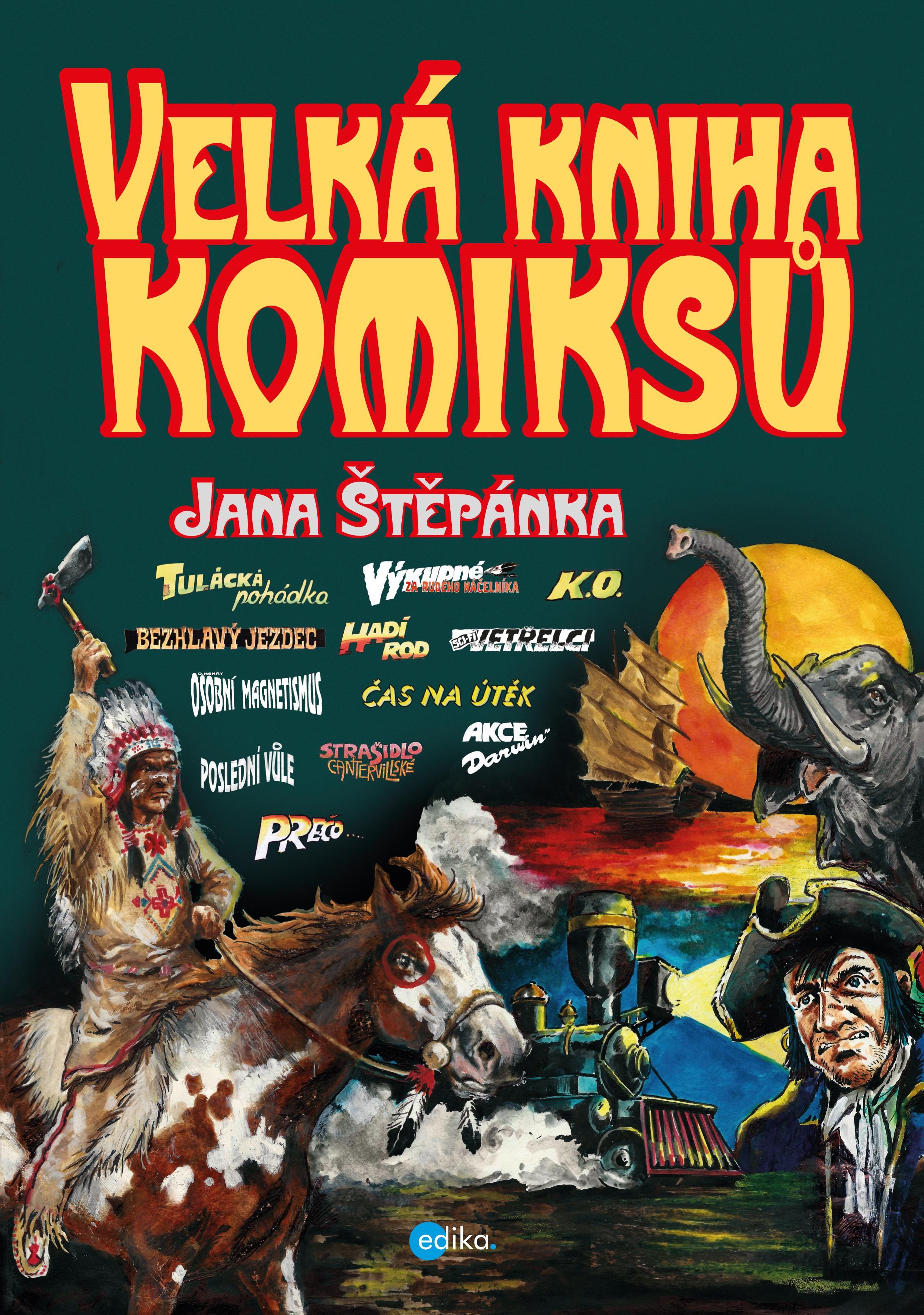 Velká kniha komiksů Jana Štěpánka | Jan Štěpánek, Jan Štěpánek