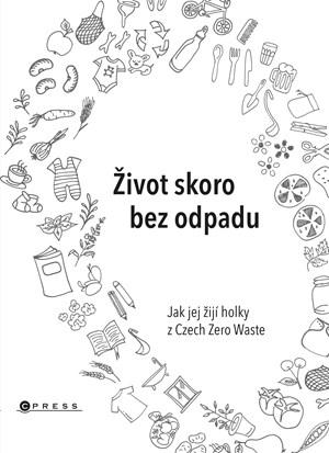 Jana Karasová, Helena Škrdlíková, Michaela Gajdošová – Život skoro bez odpadu