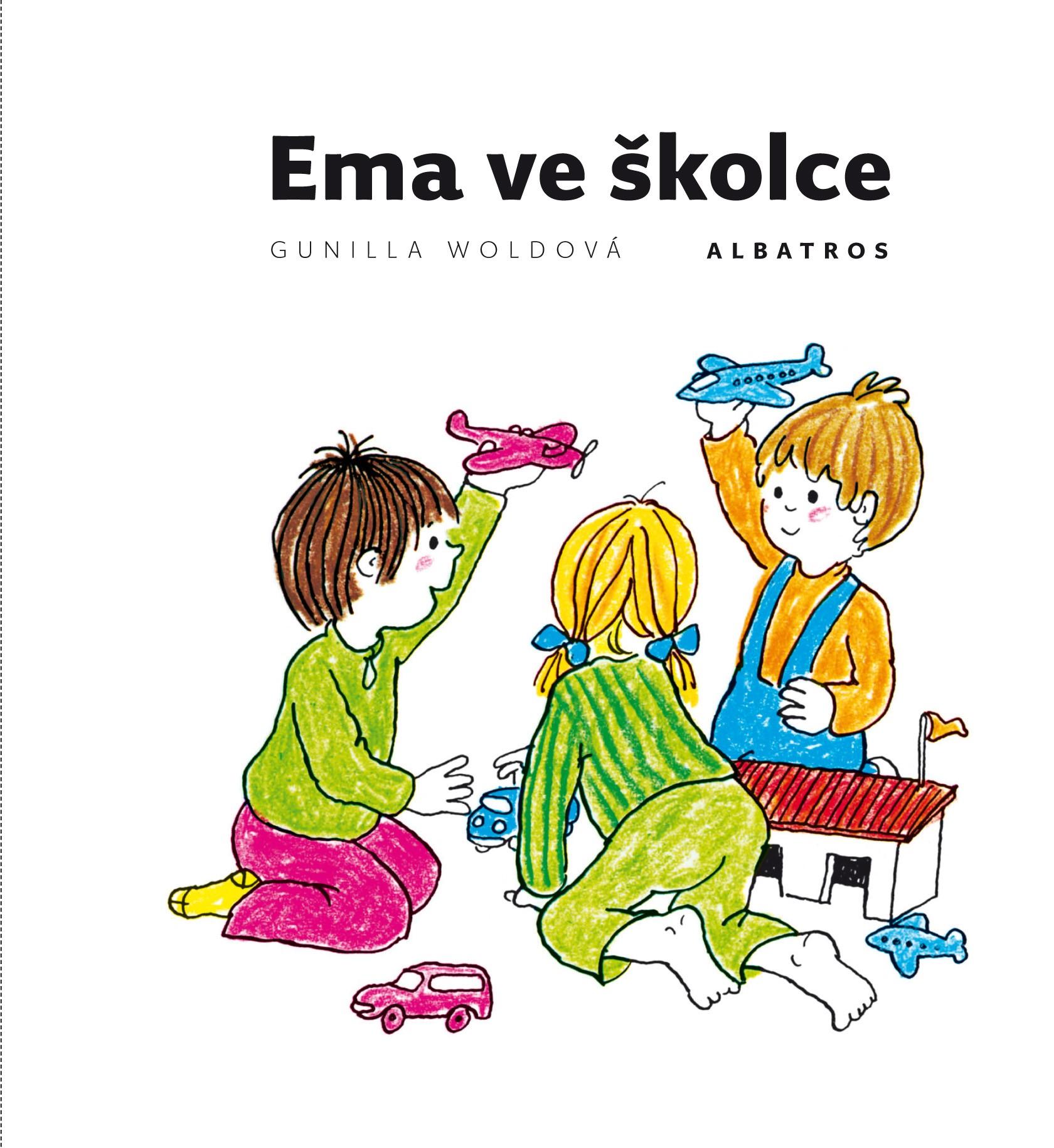Ema ve školce   Gunilla Woldová, Gunilla Woldová