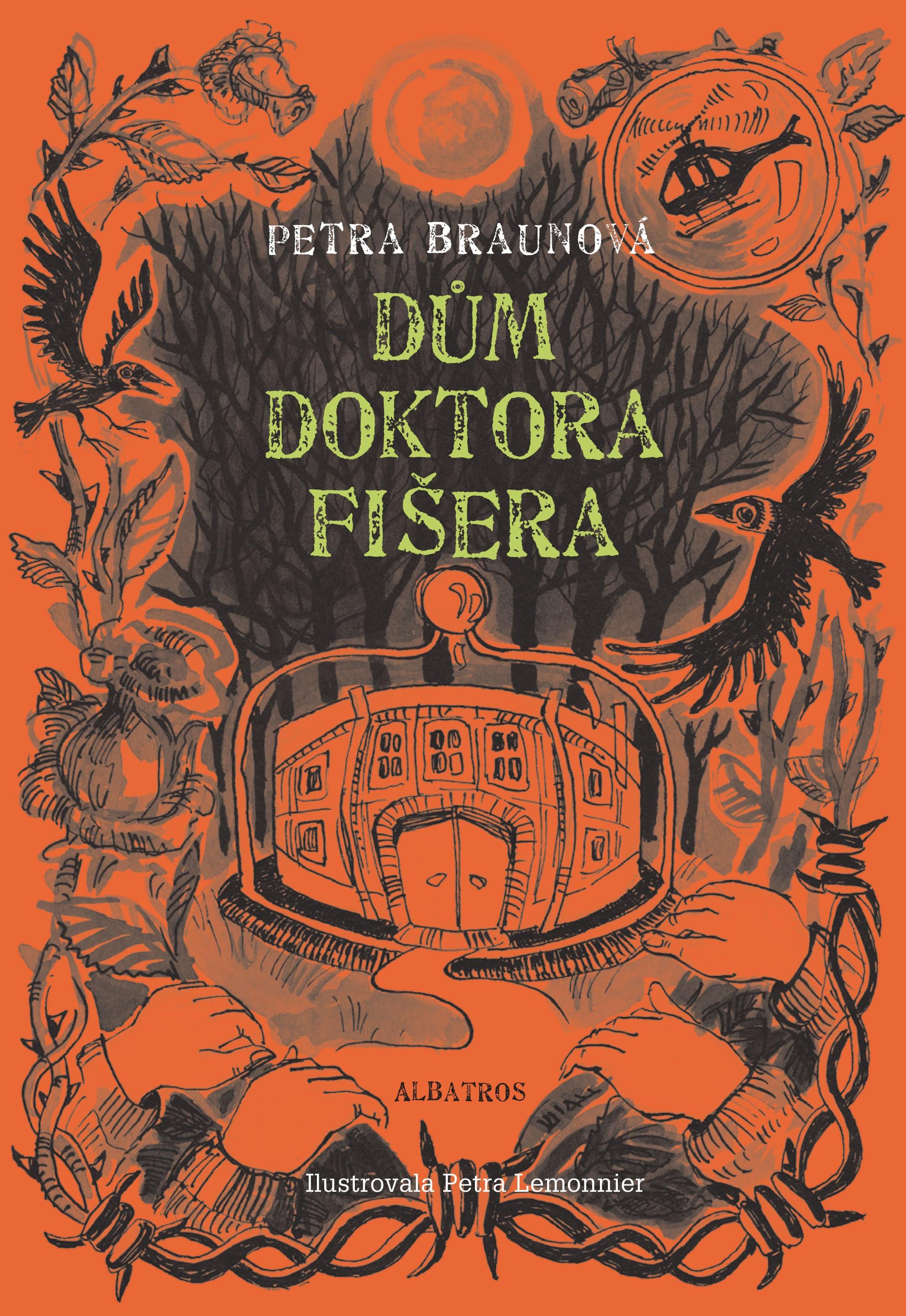 Dům doktora Fišera | Petra Braunová, Petra Lemonier