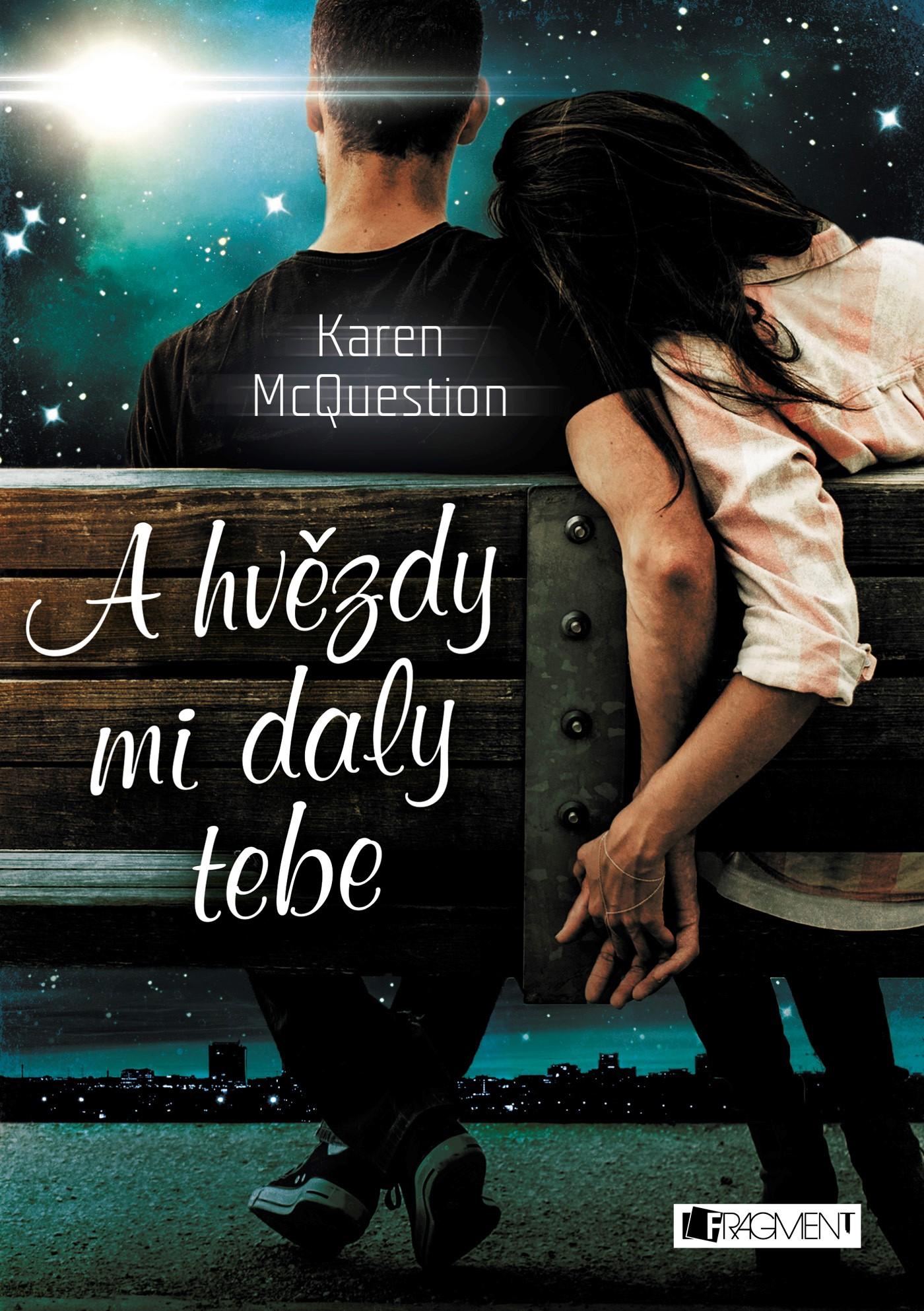 A hvězdy mi daly tebe
