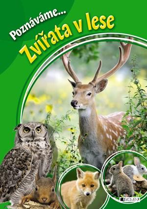 autora nemá – Poznáváme... Zvířata v lese