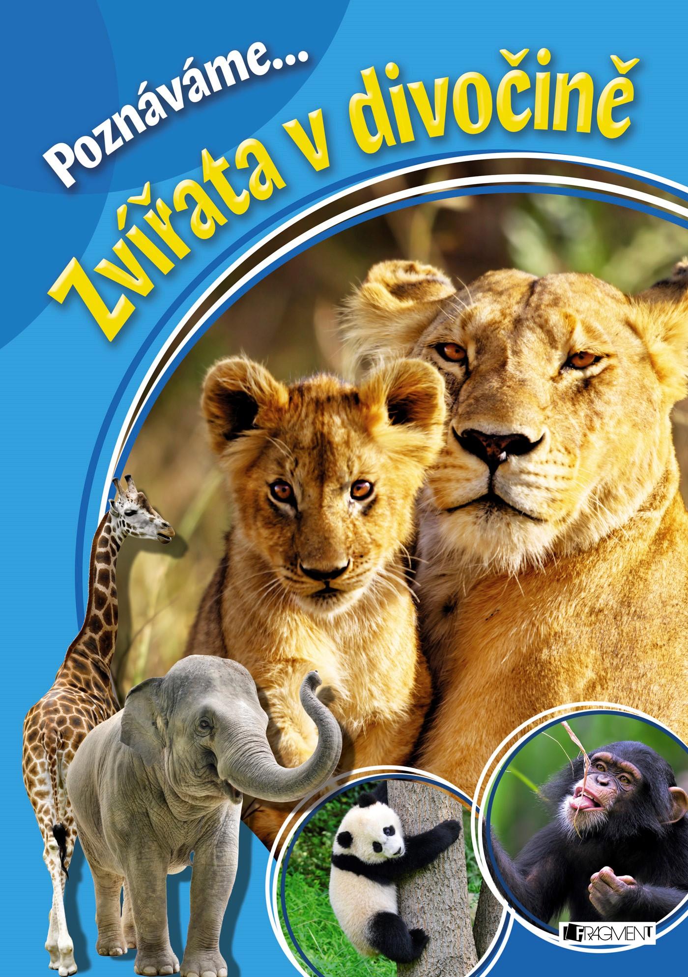 Poznáváme... Zvířata v divočině | autora nemá