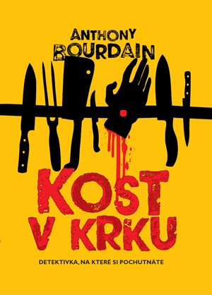 Anthony Bourdain – Kost v krku