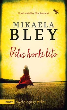 Mikaela Bley – Příliš horké léto