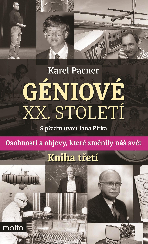 Géniové XX. století Kniha třetí | Karel Pacner