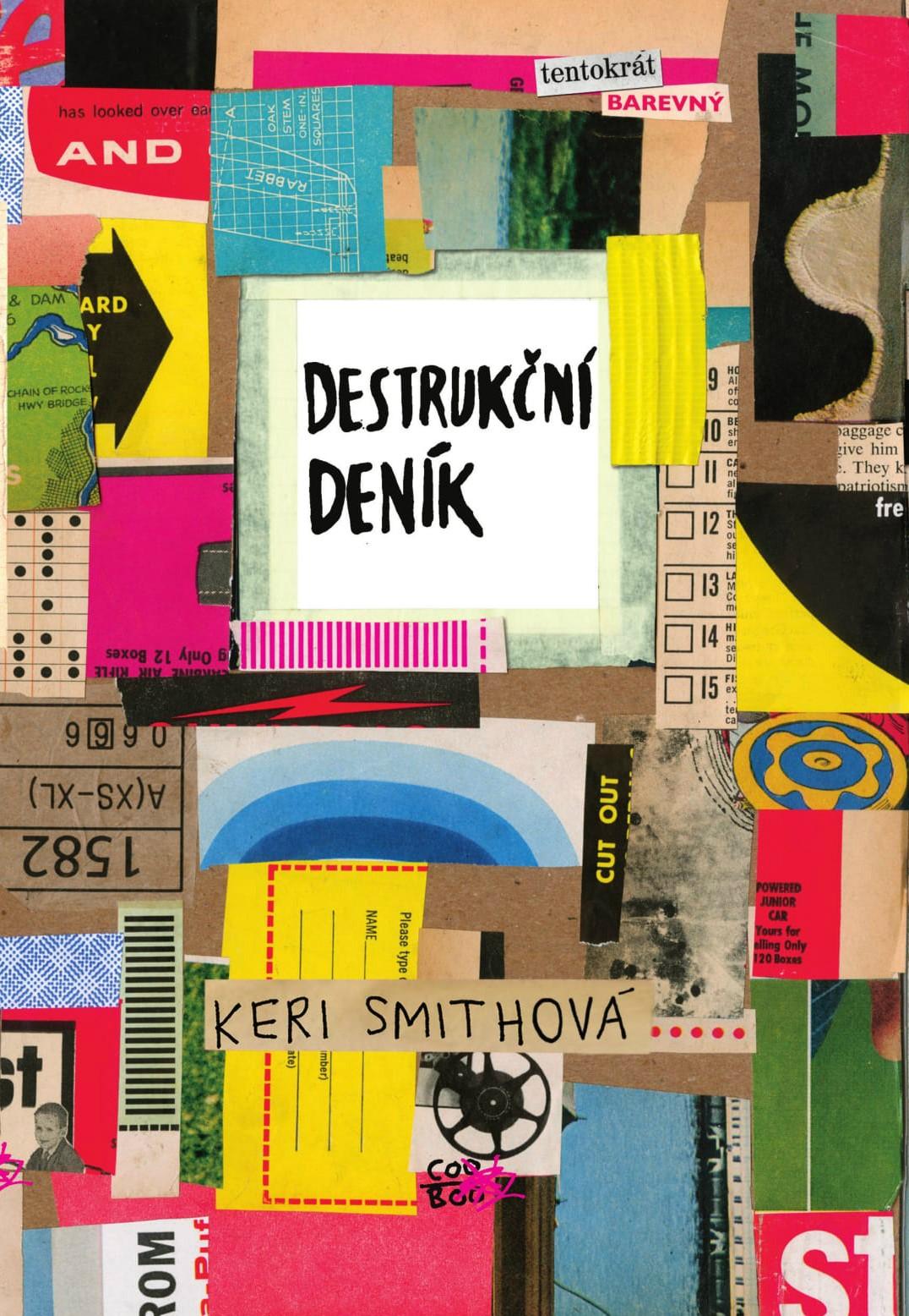Destrukční deník: Tentokrát barevně | Keri Smithová