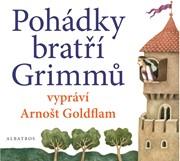Pohádky bratří Grimmů vypráví Arnošt Goldflam (audiokniha pro děti)